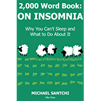 2,000 Word Book: ON INSOMNIA: Why You Can't Sleep and What to Do About It (English Edition)