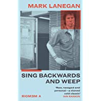 Sing Backwards & Weep: Mark Lanegan