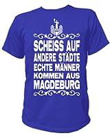 Artdiktat Herren T-Shirt Scheiß auf andere Städte - Echte Männer kommen aus Magdeburg