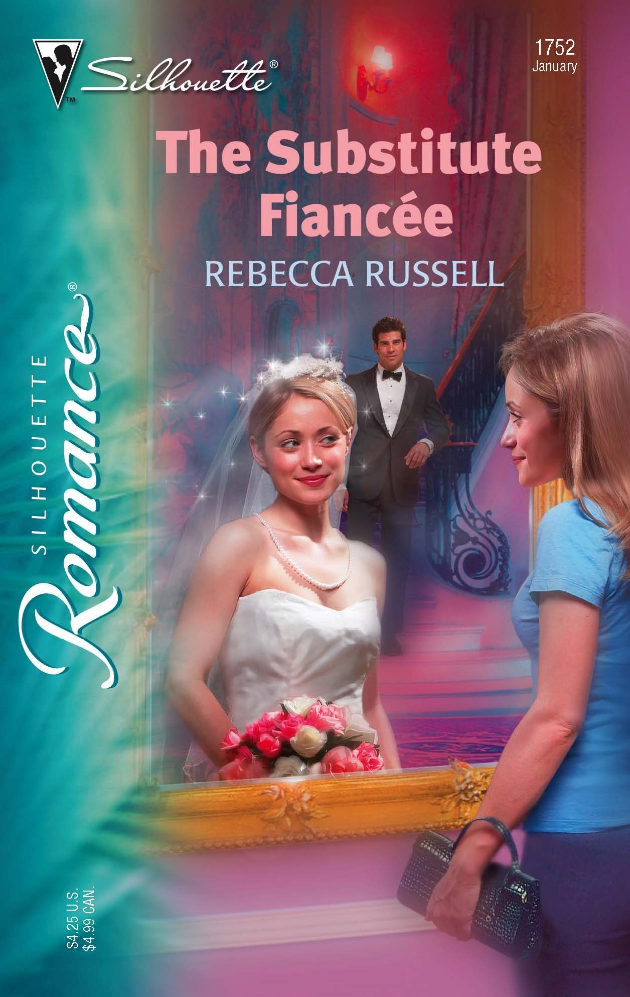 Read Online The Substitute Fiancee (Silhouette Romance) PDF