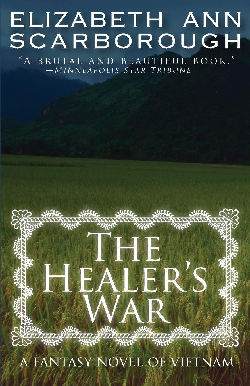 Amazon Com The Healer S War A Fantasy Novel Of Vietnam
