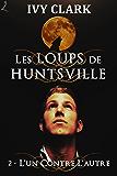 L'un contre l'autre: Les Loups de Huntsville, épisode 2