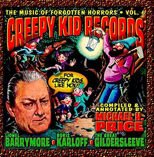 The Music of Forgotten Horrors Vol. 6: Creepy Kid Records -