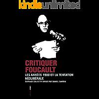 Critiquer Foucault: Les années 1980 et la tentation néolibérale (French Edition)