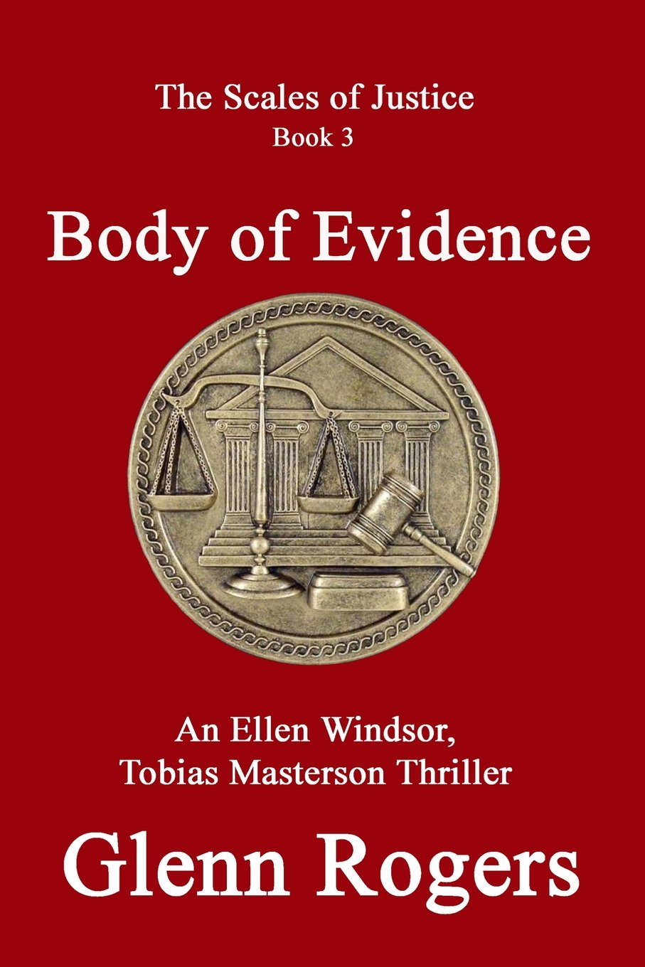 Body of Evidence: An Ellen Windsor, Tobias Masterson Thriller (Scales of Justice) PDF
