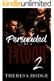 Persuaded By A Tycoon 2