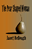 The Pear Shaped Woman