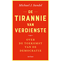 De tirannie van verdienste: Over de toekomst van de democratie