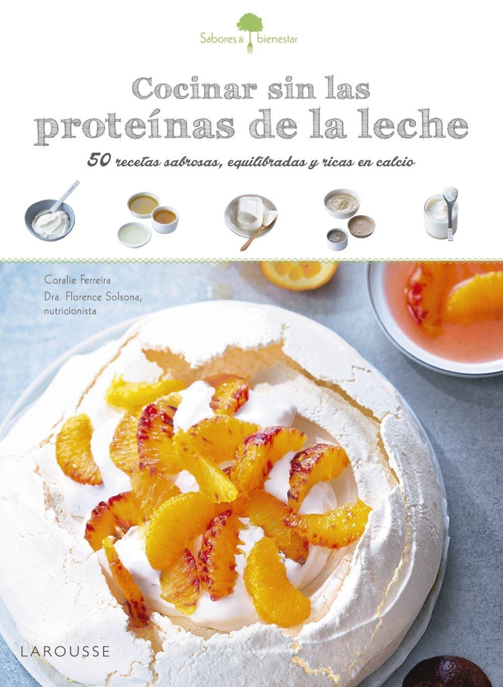Sabores & Bienestar: Cocinar sin las proteinas de leche (Spanish Edition) (Spanish) Paperback – July 15, 2018