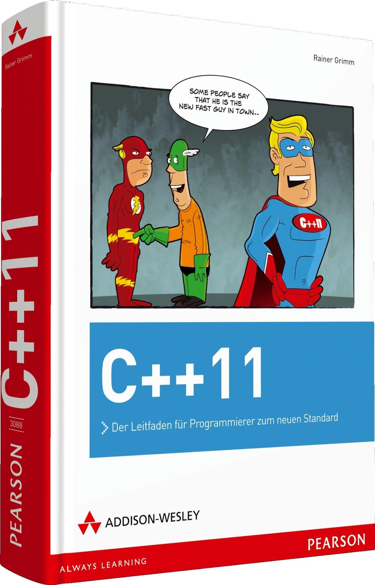 C++11: Der Leitfaden für Programmierer zum neuen Standard (Programmer's Choice) Gebundenes Buch – 1. Dezember 2011 Rainer Grimm Addison-Wesley Verlag 3827330882 18824148