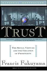 Trust: The Social Virtues And The Creation Of Prosperity: Human Nature and the Reconstitution of Social Order Paperback