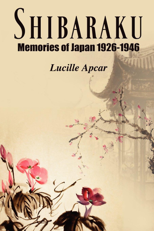 Shibaraku: Memories of Japan 1926-1946