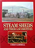 Steam Sheds and Their Locomotives