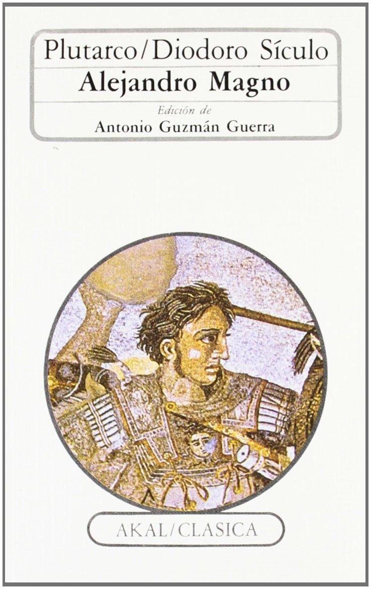 Alejandro Magno (Clásica) Tapa blanda – 23 oct 1986 Diodoro Sículo Plutarco Ediciones Akal 8476001088