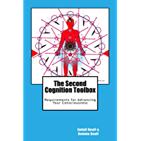 The Second Cognition Toolbox: Requirements for Advancing Your Consciousness (Second Cognition Series Book 6) (English Edition)