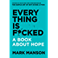 Everything Is F*cked: A Book About Hope (English Edition)
