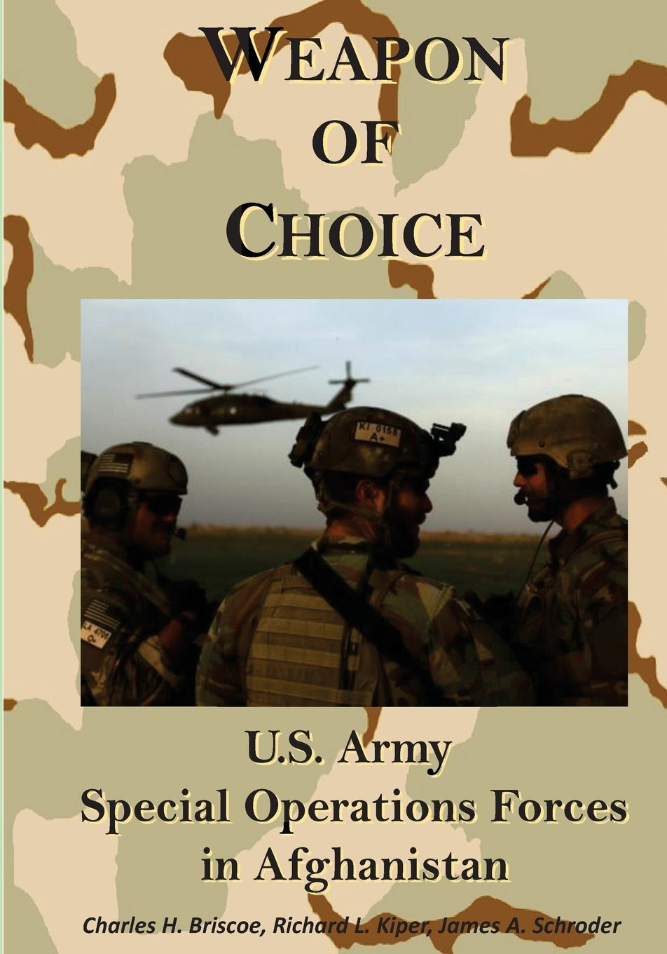 Weapon of Choice: U.S. Army Special Operations Forces in Afghanistan