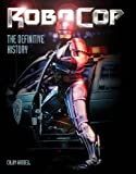 RoboCop: The Definitive History