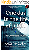 One day in the life of JOSH: THE COMPLETE NOVEL