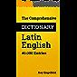 The Comprehensive Dictionary Latin-English: 40.000 Entries (Comprehensive Dictionaries Book 9)