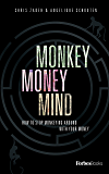 Monkey Money Mind: How to Stop Monkeying Around with Your Money