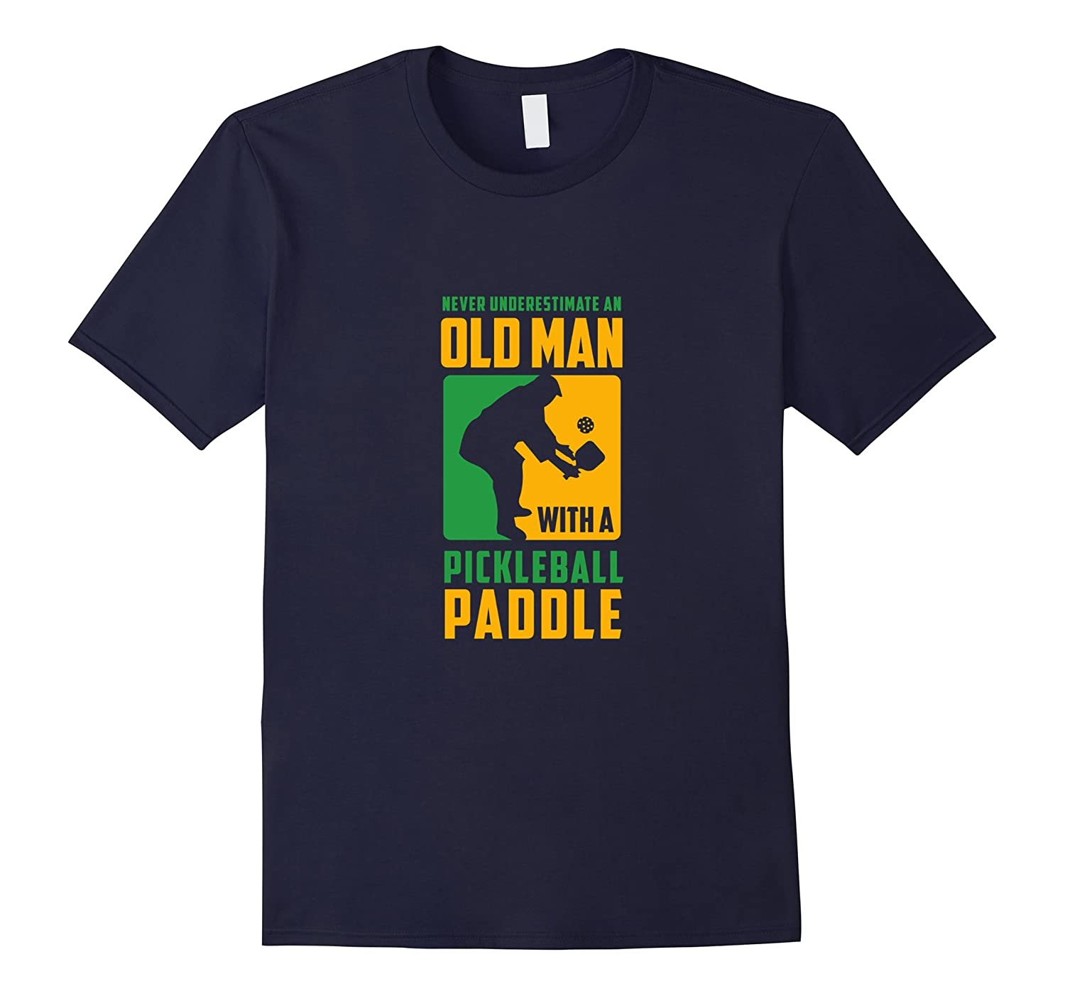 Never Underestimate Old Man with Pickleball Paddle T-shirt-BN