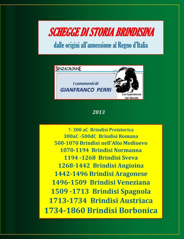 Schegge di storia brindisina (Italian Edition): Gianfranco