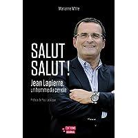Salut salut !: Jean Lapierre, un homme du peuple