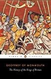 The History of the Kings of Britain (Classics)