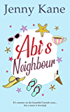 Abi's Neighbour: Escape to Cornwall with this heartwarming and funny novel (The Cornish Escape series Book 2)
