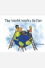 The World Works Better Hardcover