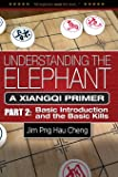 Understanding the Elephant: A Xiangqi Primer Part 2: Basic Introduction and Basic Kills (Volume 2)