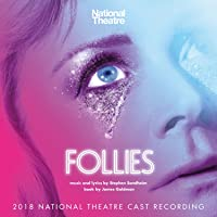 Follies (2018 National Theatre Cast Recording)