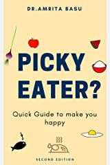 PICKY EATERS?: Quick Guide to make you Happy (Nutritional Secrets Book 2)