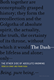 The Dash—The Other Side of Absolute Knowing: The Other Side of Absolute Knowing (Short Circuits)