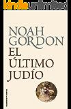 El último judío (BIBLIOTECA NOAH GORDON)