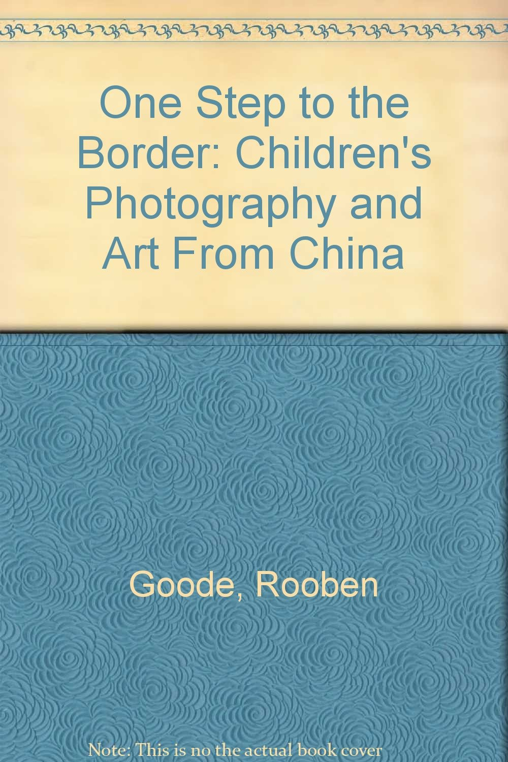 One Step to the Border: Children's Photography and Art From China