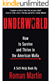 UNDERWORLD: How To Survive And Thrive In The American Mafia