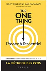 The One Thing : Passez à l'essentiel (French Edition) Kindle Edition