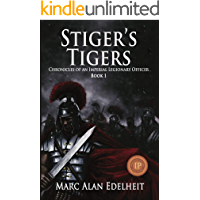 Stiger's Tigers (Chronicles of An Imperial Legionary Officer Book 1)