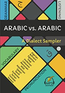 Arabic vs. Arabic: A Dialect Sampler
