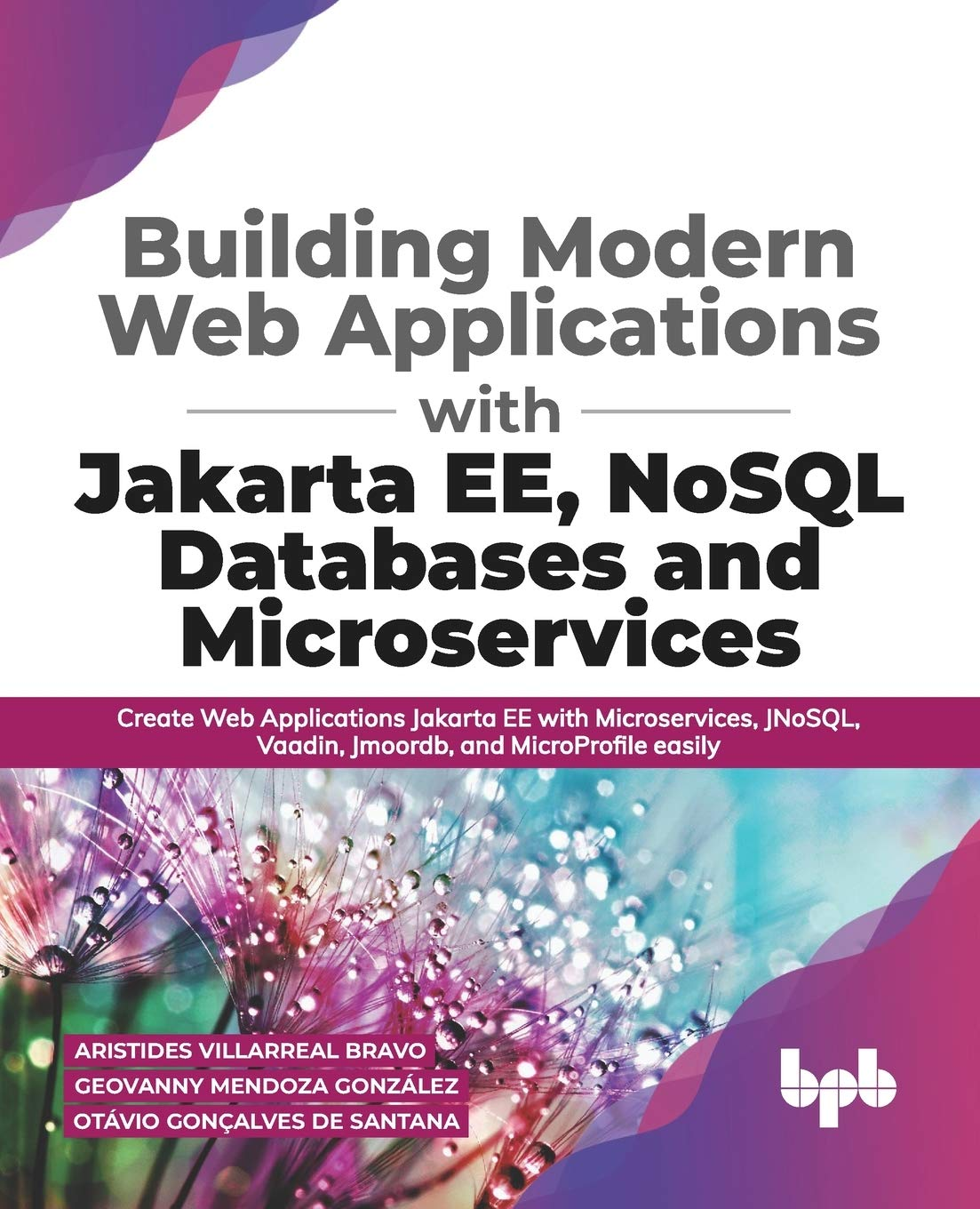 Building Modern Web Applications With Jakarta EE, NoSQL Databases and Microservices: Create Web Applications Jakarta EE with Microservices, JNoSQL, … and MicroProfile easily (English Edition)