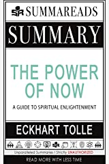 Summary of The Power of Now: A Guide to Spiritual Enlightenment by Eckhart Tolle Kindle Edition