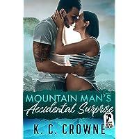 Mountain Man's Accidental Surprise: A Secret Baby Romance (Mountain Men of Liberty Book 8)