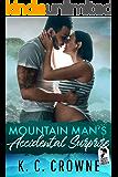 Mountain Man's Accidental Surprise: A Secret Baby Romance