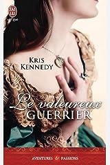 Le valeureux guerrier (French Edition) Kindle Edition