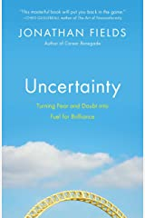 Uncertainty: Turning Fear and Doubt into Fuel for Brilliance Paperback