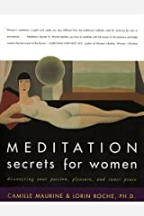 Meditation Secrets for Women: Discovering Your Passion, Pleasure, and Inner Peace Kindle Edition