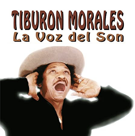 La Voz Del Son: Tiburon Morales: Amazon.es: Música