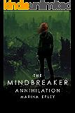 Annihilation: A YA dystopian adventure (The Mind Breaker Series Book 3)